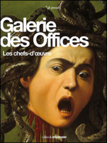 Galerie des Offices. Les chefs-d'oeuvre - Gloria Fossi - copertina