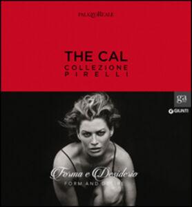 Libro The Cal. Collezione Pirelli. Forma e desiderio. Form and desire. Ediz.italiana