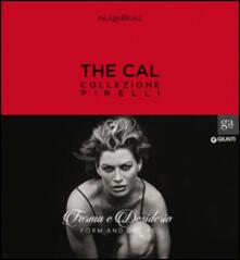 The Cal. Collezione Pirelli. Forma e desiderio. Form and desire. Ediz.italiana.pdf
