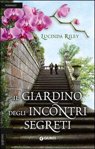 Libro Il giardino degli incontri segreti Lucinda Riley