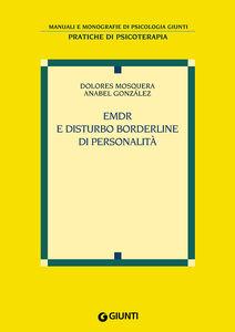 Libro EMDR e disturbo borderline di personalità Dolores Mosquera , Anabel González