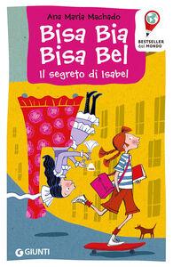 Libro Bisa Bia, Bisa Bel. Il segreto di Isabel Ana Maria Machado