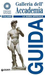 Libro Galleria dell'Accademia. La guida ufficiale Franca Falletti