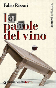 Foto Cover di Le parole del vino, Libro di Fabio Rizzari, edito da Giunti Editore