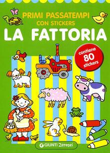 Primi passatempi. La fattoria. Con adesivi. Ediz. illustrata - Argentina Giorgetti,Irene Mazza - copertina