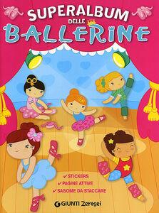 Libro Superalbum delle ballerine. Con adesivi Martina Boschi