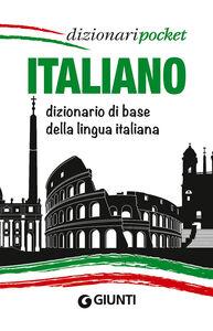 Foto Cover di Italiano. Dizionario di base della lingua italiana, Libro di  edito da Giunti Editore