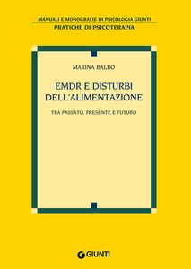 Libro EMDR e disturbi dell'alimentazione. Tra passato, presente e futuro Marina Balbo