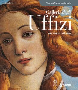 Libro Galleria degli Uffizi. Arte, storia, collezioni Gloria Fossi