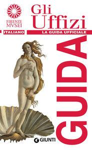 Libro Gli Uffizi. La guida ufficiale Gloria Fossi