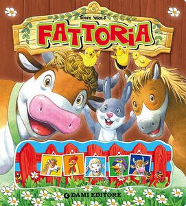 Foto Cover di Fattoria, Libro di Tony Wolf,Anna Casalis, edito da Dami Editore
