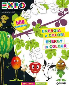 Expo. Energia e colori. Con adesivi. Ediz. italiana e inglese - copertina