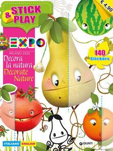 Expo. Stick & play. Decora la natura. Con adesivi. Ediz. italiana e inglese - copertina