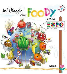 Libro In viaggio con Foody verso Expo Miriam Dubini