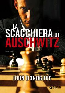 Foto Cover di La scacchiera di Auschwitz, Libro di John Donoghue, edito da Giunti Editore