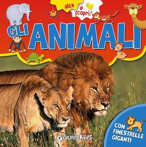 Foto Cover di Gli animali, Libro di Frida Rella, edito da Giunti Kids