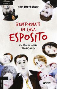 Foto Cover di Bentornati in casa Esposito. Un nuovo anno tragicomico, Libro di Pino Imperatore, edito da Giunti Editore