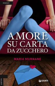 Libro Amore su carta da zucchero Maria Murnane