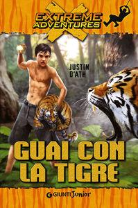Libro Guai con la tigre Justin D'Ath