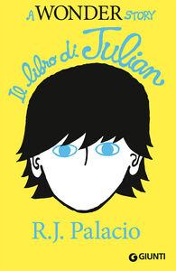 Libro Il libro di Julian. A wonder story R. J. Palacio