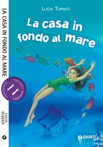 Libro La casa in fondo al mare Lucia Tumiati