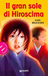 Libro Il gran sole di Hiroscima Karl Brückner