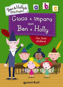 Festivalshakespeare.it Gioca e impara con Ben e Holly. Ben & Holly's Little Kingdom. Con adesivi Image