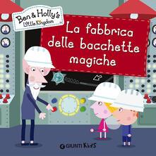 Associazionelabirinto.it La fabbrica delle bacchette magiche. Ben & Holly's Little Kingdom Image