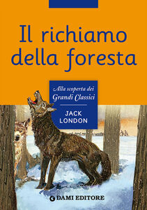 Foto Cover di Il richiamo della foresta, Libro di Jack London, edito da Dami Editore