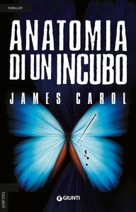 Libro Anatomia di un incubo James Carol