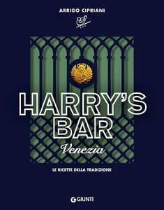 Libro Harry's Bar di Venezia. Le ricette della tradizione Arrigo Cipriani