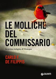 Foto Cover di Le molliche del commissario. La prima indagine di Vivacqua, Libro di Carlo F. De Filippis, edito da Giunti Editore