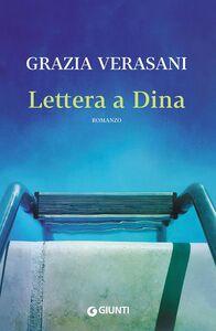 Foto Cover di Lettera a Dina, Libro di Grazia Verasani, edito da Giunti Editore