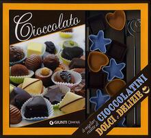 Cioccolato. Le migliori ricette di cioccolatini, dolci e delizie. Con gadget - copertina