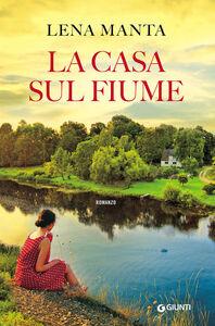 Libro La casa sul fiume Lena Manta