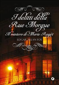 Libro I delitti della Rue Morgue-Il mistero di Marie Roget Edgar A. Poe