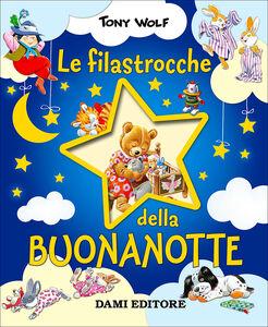 Libro Le filastrocche della buonanotte Silvia D'Achille , Tony Wolf