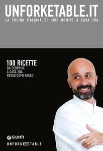 Libro Unforketable.it. La cucina italiana di Niko Romito a casa tua Niko Romito 0