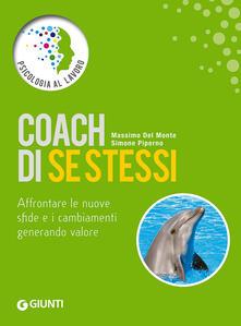 Coach di se stessi. Affrontare le nuove sfide e i cambiamenti generando valore.pdf