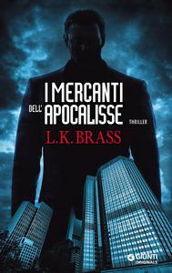 Libro I mercanti dell'Apocalisse L. K. Brass