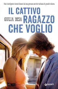 Libro Il cattivo ragazzo che voglio Giulia Besa