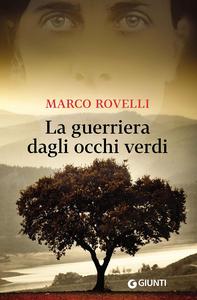 Libro La guerriera dagli occhi verdi Marco Rovelli