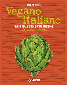 Libro Vegano italiano. Sapori vegani della nostra tradizione Rosalba Gioffrè