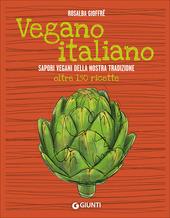 Vegano italiano. Sapori vegani della nostra tradizione