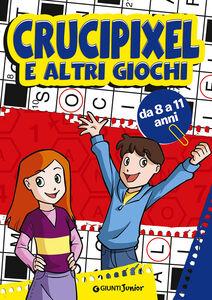 Foto Cover di Crucipixel e altri giochi, Libro di Giorgio Di Vita, edito da Giunti Junior