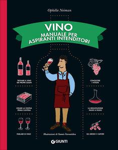 Libro Vino. Manuale per aspiranti intenditori Ophélie Neiman