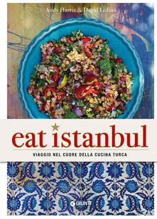 Winniearcher.com Eat Istanbul. Viaggio nel cuore della cucina turca Image