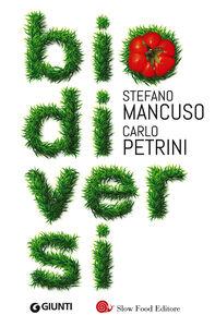 Libro Biodiversi Stefano Mancuso , Carlo Petrini 0