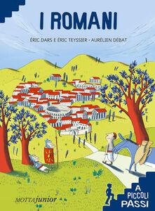 Foto Cover di I romani a piccoli passi, Libro di Eric Dars,Eric Teyssier, edito da Motta Junior