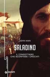 Libro Saladino. Il condottiero che sconfisse i crociati John Man